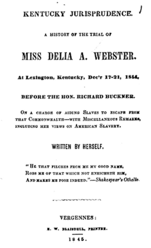 Delia Webster - Delia Ann Webster (1845). A History of the Trial of Miss Delia A. Webster