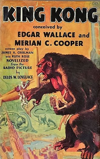 King Kong - Cover of the 1932 novelization of King Kong written by Delos W. Lovelace. This novelization was released just over two months before the film premiered in New York City on March 7, 1933.