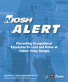 NIOSH Alert - Preventing Occupational Exposures to Lead and Noise at Indoor Firing Ranges.png