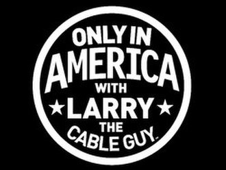 Only in America with Larry the Cable Guy - Image: Only in America with Larry the Cable Guy logo