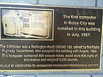 Association of Information Technology Professionals - A historical plaque placed by the society in 2010 commemorating the first computer in Boise, Idaho, a UNIVAC 120 installed in 1957