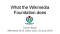 What the Wikimedia Foundation does (User digest presentation at Wikimania 2016).pdf