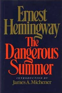 "<i>The Dangerous Summer</i> nonfiction book by Ernest Hemingway published posthumously in 1985 and written in 1959 and 1960; describes the rivalry between bullfighters Luis Miguel Dominguín and his brother-in-law, Antonio Ordóñez, during the ""dangerous summer"" of 1959"