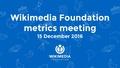 December 2016 Monthly Metrics Meeting.pdf