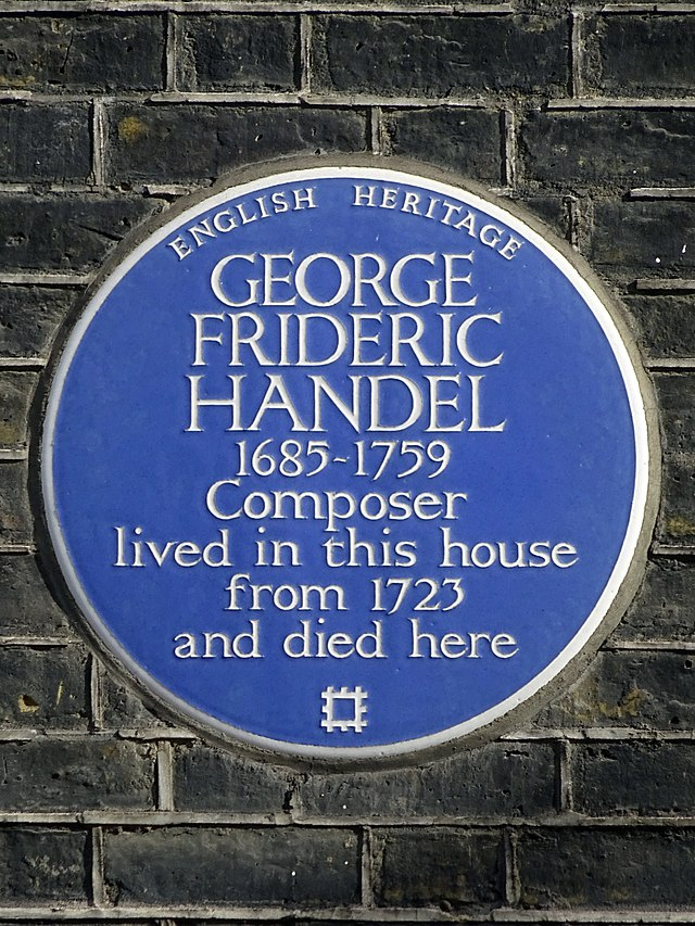 George Frideric Handel blue plaque - George Frideric Handel 1685-1759 composer lived in this house from 1723 and died here