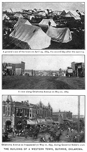 Guthrie, Oklahoma - Tent city on April 24, 1889, the second day after the opening. Two lower images are on May 10, 1889 and 1893 respectively.