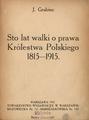 J. Grabiec - Sto lat walki o prawa Królestwa Polskiego 1815—1915.pdf