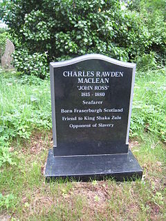 Charles Rawden Maclean British sea captain who, as a boy, was stranded in Natal for four years.