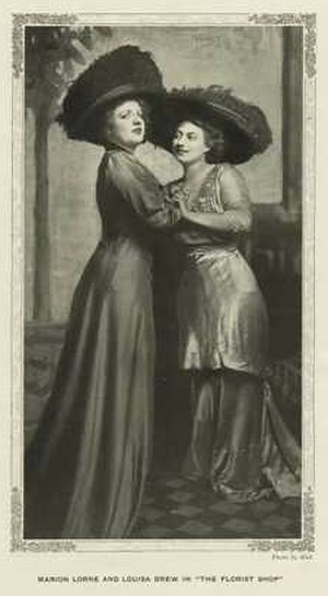 Marion Lorne - Lorne with Louise Drew in the play The Florist Shop (1909)