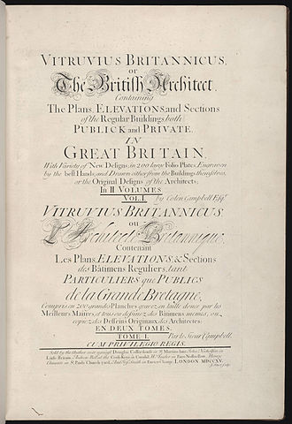 Colen Campbell - Title page, Vitruvius Britannicus; or, The British architect, containing the plans, elevations, and sections of the regular buildings, both publick and private in Great Britain, with variety of new designs, written by Colen Campbell