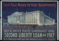 """Lend Your Money To Your Government. Buy a United States Government Bond. Second Liberty Loan of 1917. U.S. Treasury... - NARA - 512625.tif"