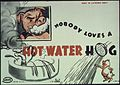 """Nobody Loves a Hot Water Hog."" - NARA - 513631.jpg"