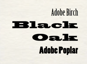 Adobe Originals - Birch, Blackoak and Poplar, three fonts from Adobe's wood type series.