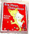 Big Hugs Little Hugs book jacket - Felicia Bond Artist and Writer.jpg