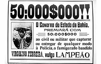 Northeast Region, Brazil - Legal bill printed by ths State of Bahia Government (Brazil), announcing a reward for the capture of the outlaw Lampião, 1930.