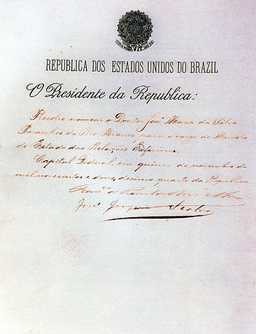 Decree of President Rodrigues Alves, naming Rio Branco to the Ministry of Foreign Affairs, in 1902. DECRETO RA BRASIL 1902.jpg