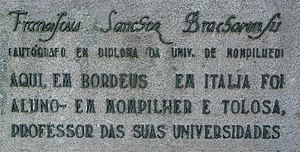 Francisco Sanches - Reproduction of Francisco Sanches' signature as found in his diploma from the University of Montpellier. It reads, in Latin, Franciscus Sanches Bracharensis, or Francisco Sanches of Braga. From the statue by Salvador Barata Feyo.