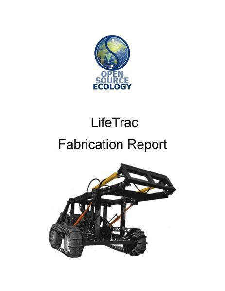 File:Open Source Ecology - LifeTrac - Fabricaion Manual.pdf
