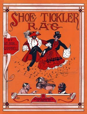 American popular music - Shoe Tickler Rag, cover of the music sheet for a song from 1911 by Wilbur Campbell.