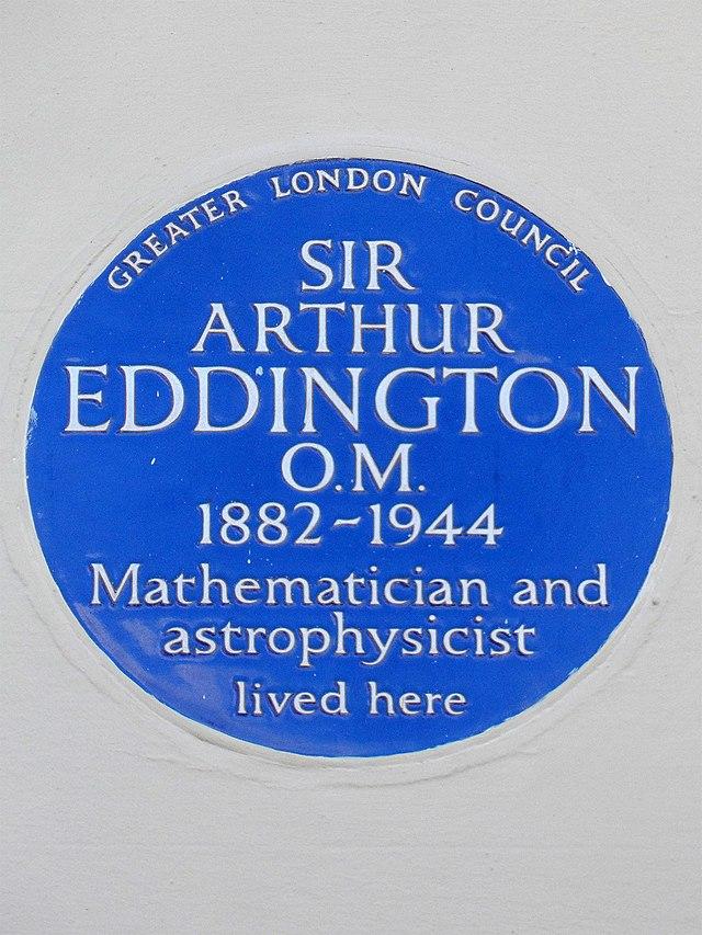 Arthur Stanley Eddington blue plaque - Sir Arthur Eddington OM 1882-1944 mathematician and astrophysicist lived here