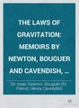 The laws of gravitation; memoirs by Newton, Bouguer and Cavendish, together with abstracts of other important memoirs (IA bub gb O58mAAAAMAAJ).pdf