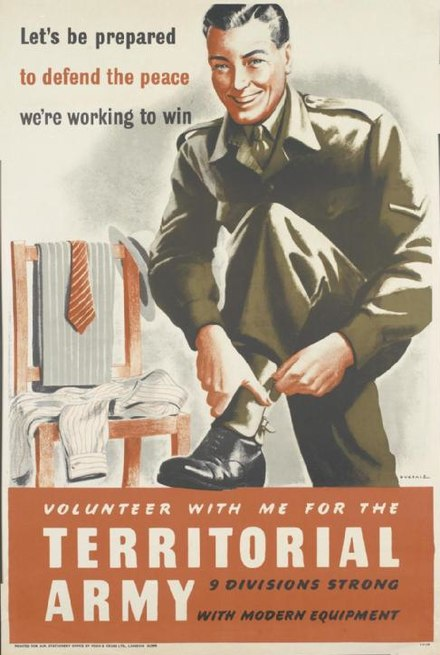 Recruitment poster for the British Territorial Army during World War II. The reserve force was formed after the militias were reorganized in 1907. Volunteer with Me for the Territorial Army Art.IWMPST14588.jpg