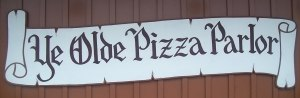 "Ye olde - Anachronistic sign reading ""Ye Olde Pizza Parlor"""