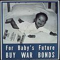 """For Baby's Future Buy War Bonds"" - NARA - 514280.jpg"
