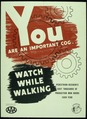 """YOU ARE AN IMPORTANT COG, WATCH WHILE WALKING"" - NARA - 516199.tif"