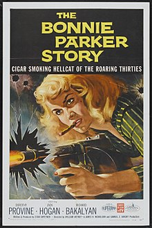 "The top third of the poster contains large lettering, reading ""The Bonnie Parker Story"" and ""Cigar Smoking Hellcat of the Roaring Thirties"". Immediately below is an image of the head and arms of a woman firing a submachine gun. The woman appears to be in her 20s; she is blonde. The woman is smoking a cigar. She is firing the gun through a jagged hole in a glass window. Below the image is more text: ""Starring - Dorothy Provine - Jack Hogan - Richard Bakalayan"". In a smaller font near the bottom is the text: ""Written and produced by Stan Shpetner - Directed by William Witney - A James H. Nicholson and Samuel Z. Arkoff Production""."