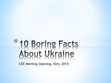 CEEM 2014 - 10 Facts about Ukraine.pdf