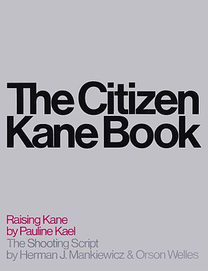 Orson Welles bibliography - The Citizen Kane Book (1971)
