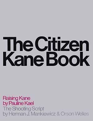 Pauline Kael - The Citizen Kane Book (1971)