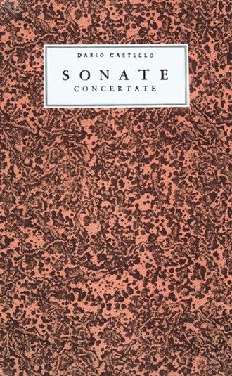 """Dario Castello - Cover of a facsimile of Dario Castello's """"Sonate Concertate in Stil Moderno per Sonar nel Organo overo Spineta, Libro Primo, V""""."""