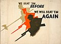 INF3-135 War Effort We beat 'em before. We will beat 'em again (soldiers advancing with weapons) Artist Pat Keely.jpg