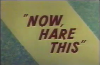 Now Hare This - Title card