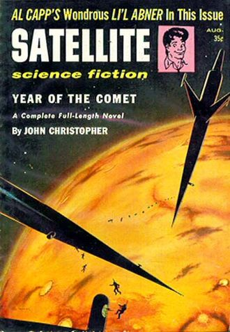 John Christopher - Christopher's novel The Year of the Comet saw its first U.S. publication in the August 1957 issue of Satellite Science Fiction
