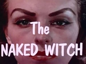 The Naked Witch - Image: The Naked Witch (1964) Title