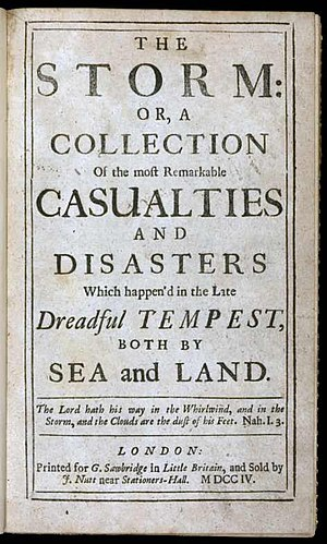 History of journalism in the United Kingdom - Daniel Defoe's The Storm, a report of the Great Storm of 1703 and regarded as one of the first pieces of modern journalism.