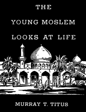 The Young Moslem Looks at Life - Cover.png