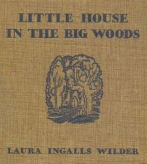 Little House in the Big Woods -  Original front cover (see dust jacket above)
