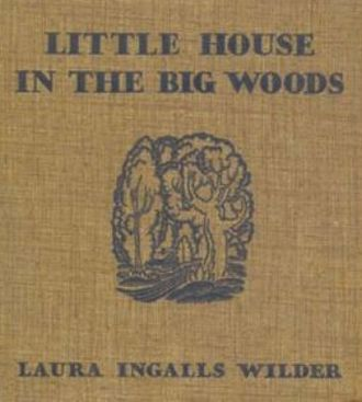Little House on the Prairie - Image: 1932 Little House In The Big Woods