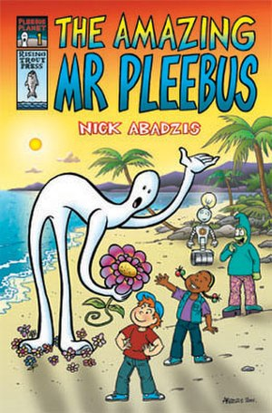 Nick Abadzis - The Amazing Mr. Pleebus