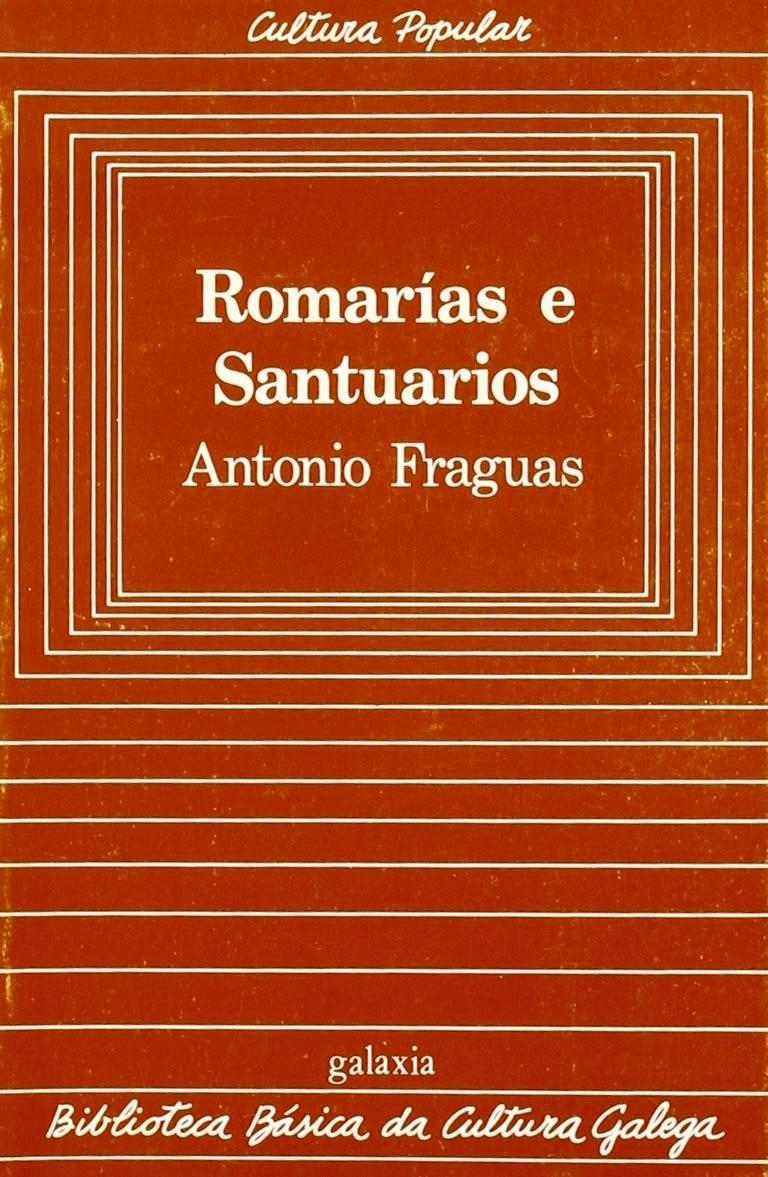 Biblioteca Básica da Cultura Galega, 20, Romarías e Santuarios, Antonio Fraguas
