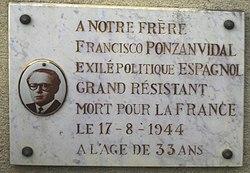 """""""A nuestro hermano Francisco Ponzan. Exiliado político español. Gran resistente. Muerto por Francia el 17/8/44 a la edad de 33 años"""". Cementerio de Buzet(Francia)"""