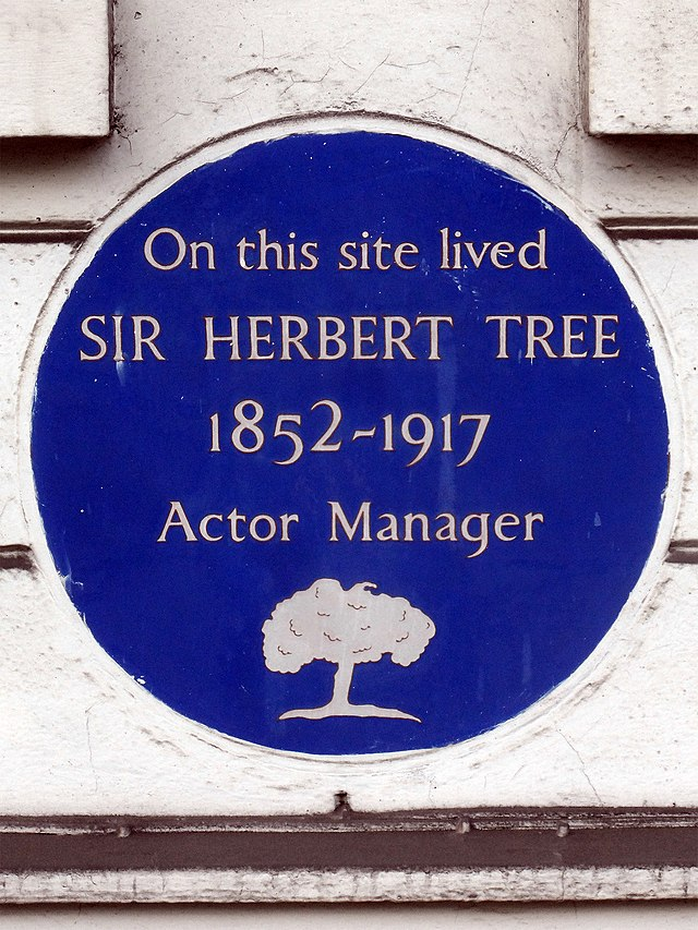 Herbert Beerbohm Tree blue plaque - On this site lived Sir Herbert Tree 1852-1917 actor manager