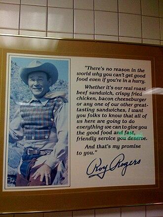 Roy Rogers Restaurants - Roy Rogers' picture hangs in every restaurant.