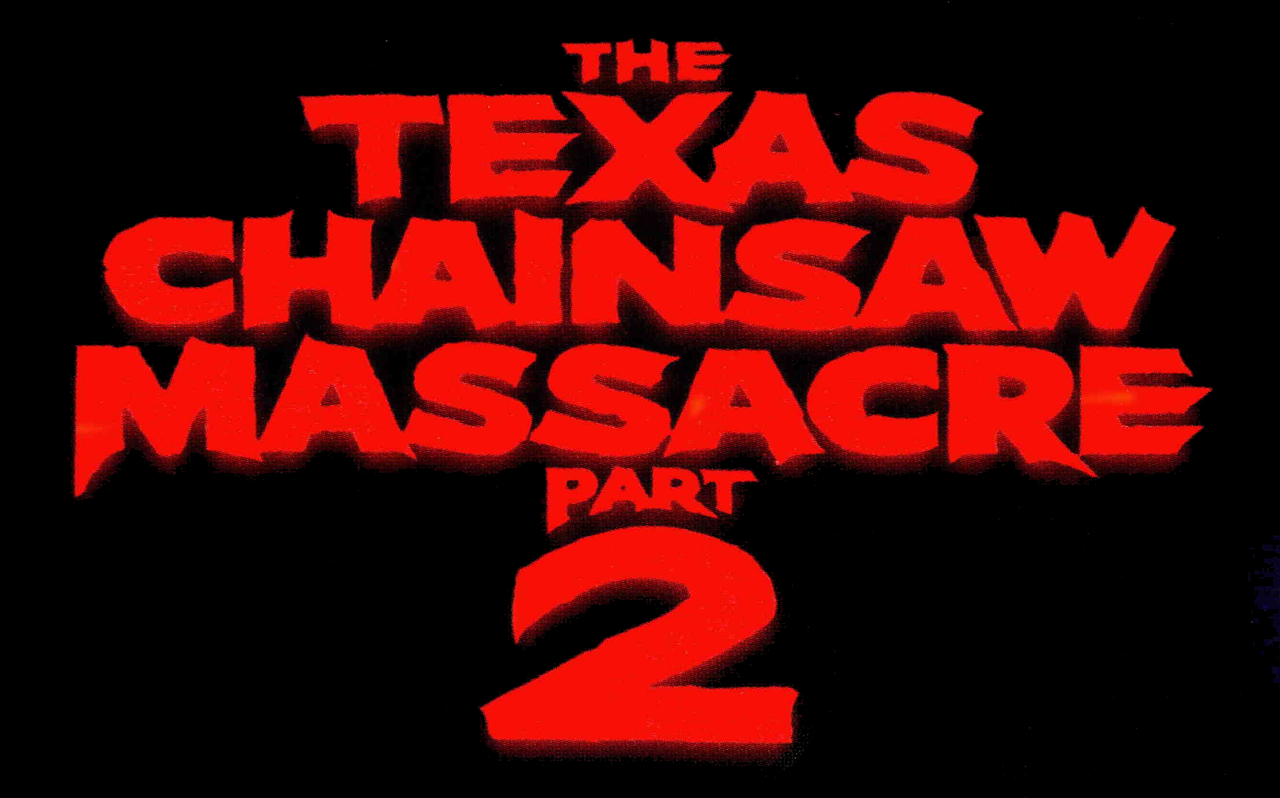 https://upload.wikimedia.org/wikipedia/commons/thumb/6/61/The_Texas_Chainsaw_Massacre_2_Logo.png/1280px-The_Texas_Chainsaw_Massacre_2_Logo.png