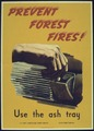 """USE THE ASH TRAY - PREVENT FOREST FIRES"" - NARA - 515953.tif"