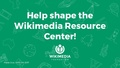 (WMCON 2017) 48 - Give feedback on the Wikimedia Resource Center.pdf